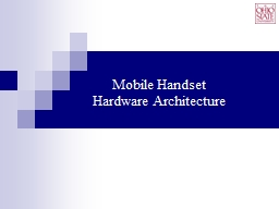 Mobile Handset  Hardware Architecture