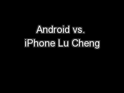 Android vs. iPhone Lu Cheng
