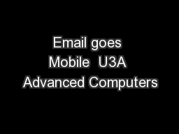 Email goes Mobile  U3A Advanced Computers