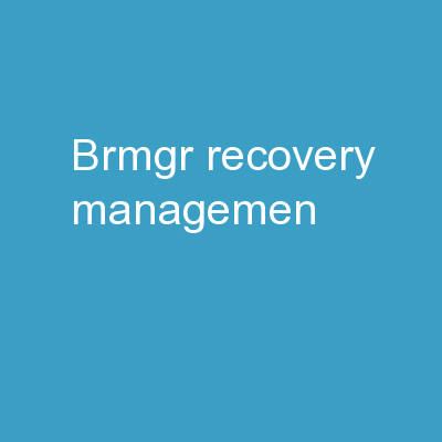 BRMGR  Recovery Managemen