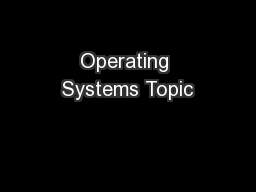 Operating Systems Topic
