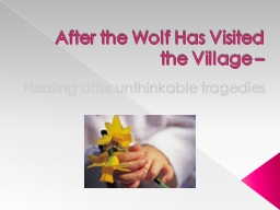 After the Wolf Has Visited the Village – PowerPoint PPT Presentation
