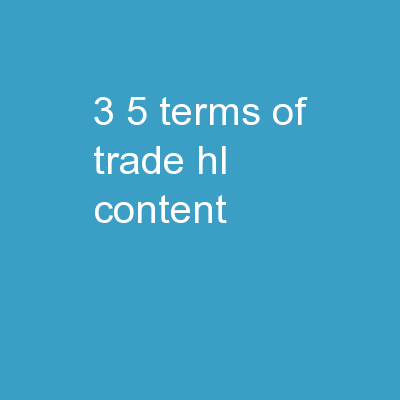 3.5 Terms of Trade 	 HL content