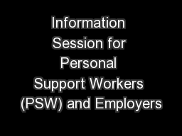 Information Session for Personal Support Workers (PSW) and Employers PowerPoint Presentation, PPT - DocSlides