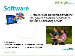 �  refers to the electronic instructions that govern a computer�s actions to provide a computin