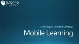 Mobile Learning Creating an Effective Strategy