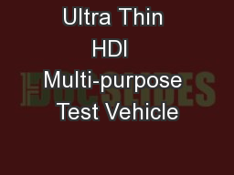 Ultra Thin HDI  Multi-purpose Test Vehicle PowerPoint PPT Presentation