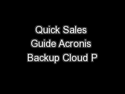 Quick Sales Guide Acronis Backup Cloud P