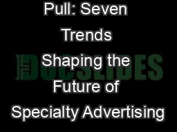 From Push to Pull: Seven Trends Shaping the Future of Specialty Advertising
