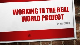 Working in the real world project PowerPoint PPT Presentation