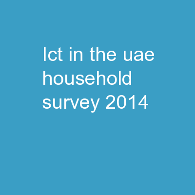 ICT in the UAE Household Survey, 2014 PowerPoint PPT Presentation