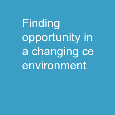 Finding Opportunity in a Changing CE Environment
