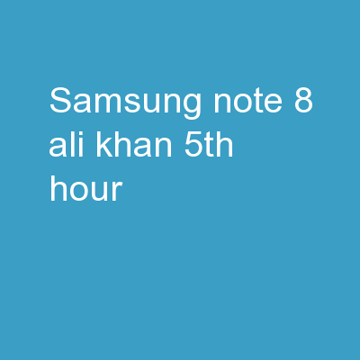 Samsung Note 8 Ali Khan 5th Hour