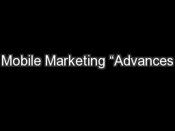 "Mobile Marketing ""Advances"