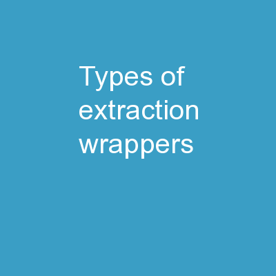 Types of Extraction Wrappers