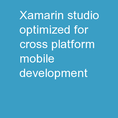 Xamarin Studio Optimized for cross-platform mobile development