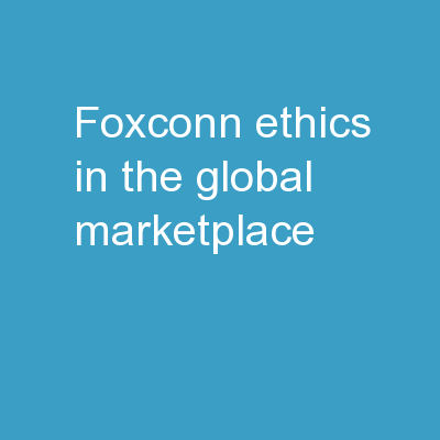 Foxconn: Ethics in the Global Marketplace