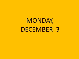MONDAY,  DECEMBER 3 DO NOW: PowerPoint PPT Presentation