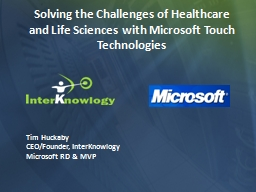 Solving the Challenges of Healthcare and Life Sciences with Microsoft Touch Technologies PowerPoint Presentation, PPT - DocSlides