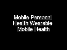 Mobile Personal Health Wearable Mobile Health
