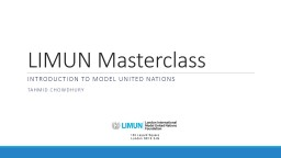 LIMUN Masterclass INTRODUCTION TO MODEL UNITED NATIONS