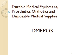 Durable Medical Equipment, Prosthetics, Orthotics and Disposable Medical Supplies