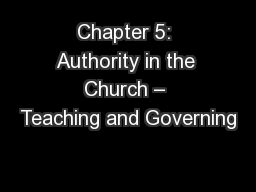 Chapter 5: Authority in the Church – Teaching and Governing