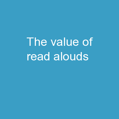 THE VALUE OF READ ALOUDS!!