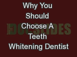 Why You Should Choose A Teeth Whitening Dentist