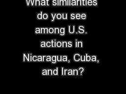What similarities do you see among U.S. actions in Nicaragua, Cuba, and Iran?