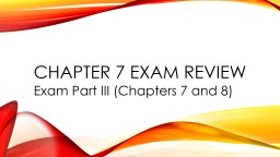 Chapter 7 Exam review Exam Part III