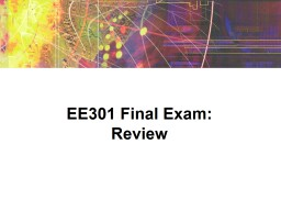 EE301 Final Exam: Review