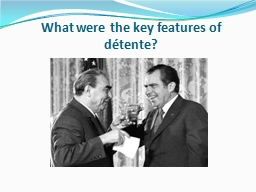 What were the key features of détente?