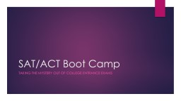 SAT/ACT Boot Camp Taking the Mystery out of College Entrance Exams