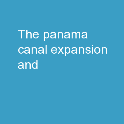 The Panama  Canal  Expansion and