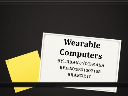 Wearable Computers BY:  jIBAN