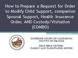 How to Prepare a Request for Order to Modify Child Support, companion Spousal Support, Health Insur