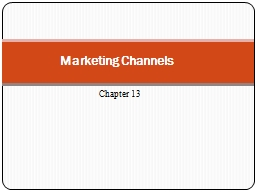 Marketing Channels  Chapter 13