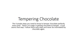 Tempering Chocolate The 4 simple steps you need to know to temper chocolate perfectly every time.