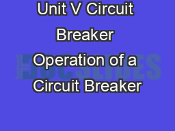 Unit V Circuit Breaker Operation of a Circuit Breaker