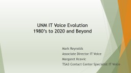 UNM IT Voice Evolution 1980's to 2020 and Beyond