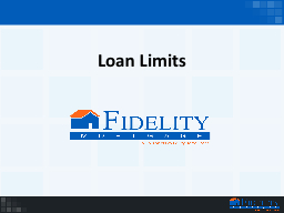 Loan Limits 	 FHA  L oan