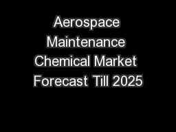 Aerospace Maintenance Chemical Market Forecast Till 2025