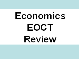 Economics EOCT Review Which of the following is a likely result of a high unemployment rate in the