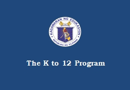 The K to 12 Program Covers: