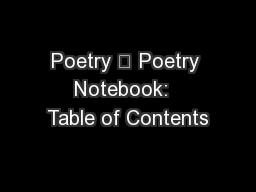 Poetry 	 Poetry Notebook:  Table of Contents