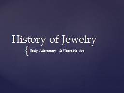 History of Jewelry Body Adornment & Wearable Art