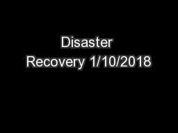 Disaster Recovery 1/10/2018
