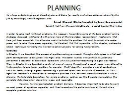 PLANNING He whose undertakings are all devoid of plan and desire for results, and whose actions are
