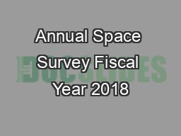 Annual Space Survey Fiscal Year 2018